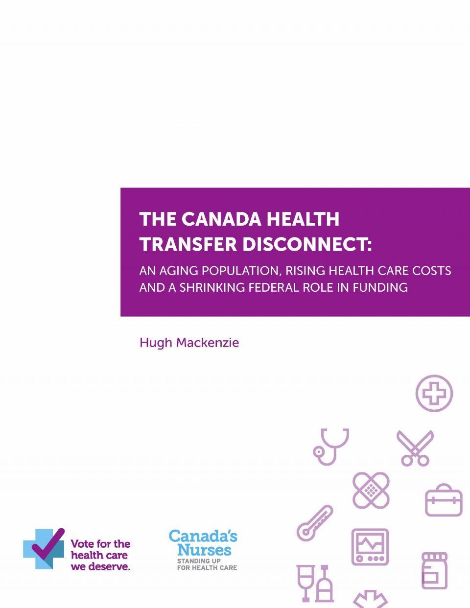 The Canada Health Transfer Disconnect: An Aging Population, Rising Health Care Costs and a Shrinking Federal Role in Funding