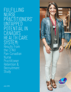 9c289082702 The Canadian Federation of Nurses Unions Pan-Canadian Nurse Practitioner  (NP) Retention & Recruitment Project aims to improve NP working conditions  to ...